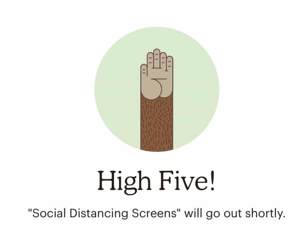 Social Distancing Screens will go out shortly